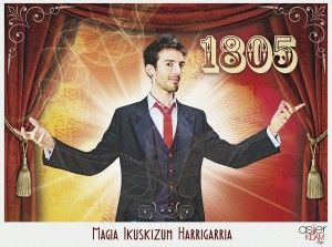 1805: magia Ikuskizun Harrigarria