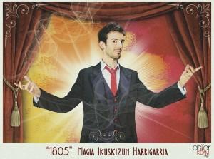 1805: magia Ikuskizun Harrigarria. Asier Kidam